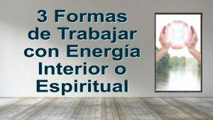 3-Formas-Trabajar-Energia - www.vueloalalibertad.com - Que es el Karma