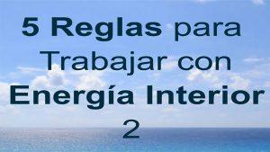 5 Reglas para Trabajar con Energía Interior  o Espiritual - www.vueloalalibertad.com - Significado del Karma