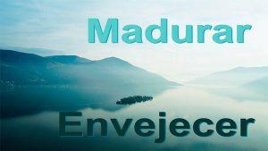 Madurar-Envejecer www.vueloalalibertad.com - Qué es el Karma