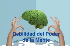 Debilidad del Poder de la Mente - www.vueloalalibertad.com - Qué es el Karma
