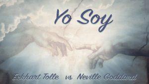 Yo Soy - Eckhart Tolle vs Neville Goddard - www.vueloalalibertad.com