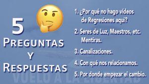 5 Preguntas y sus Respuestas - www.vueloalalibertad.com - Regresiones y Desarrollo Personal