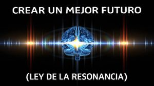 Ley de la Resonancia - www.vueloalalibertad.com - Terapia Regresiones